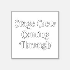 Stage Crew Coming Through Sticker