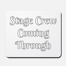 Stage Crew Coming Through Mousepad