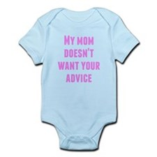 My Mom Doesn't Want Your Advice Body Suit