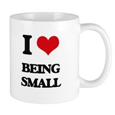I love Being Small Mugs