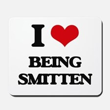 I love Being Smitten Mousepad