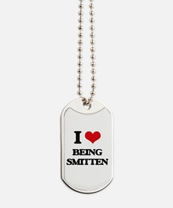 I love Being Smitten Dog Tags