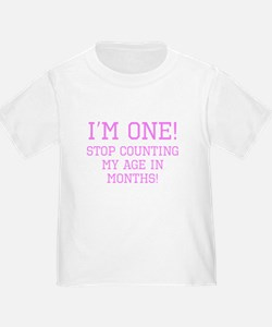 Im One Stop Counting My Age In Months T-Shirt