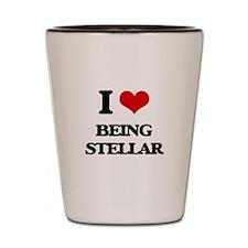 I love Being Stellar Shot Glass