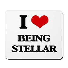 I love Being Stellar Mousepad