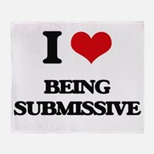 I love Being Submissive Throw Blanket