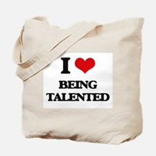 I love Being Talented Tote Bag