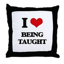 I love Being Taught Throw Pillow