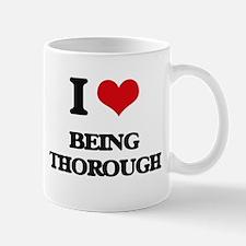 I love Being Thorough Mugs