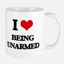 I love Being Unarmed Mugs