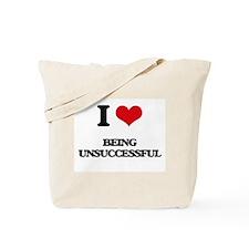 I love Being Unsuccessful Tote Bag