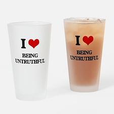 I love Being Untruthful Drinking Glass