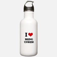 I love Being Unwise Water Bottle
