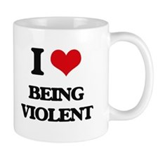I love Being Violent Mugs