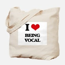 I love Being Vocal Tote Bag