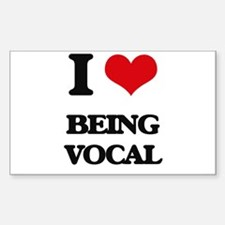 I love Being Vocal Decal