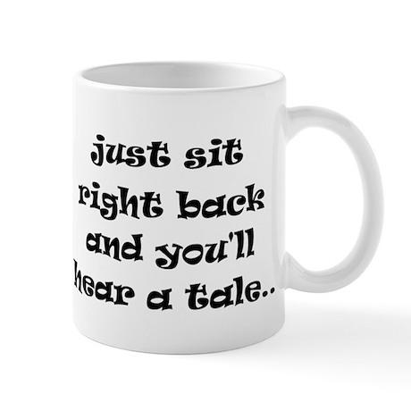 Just sit right back Mug