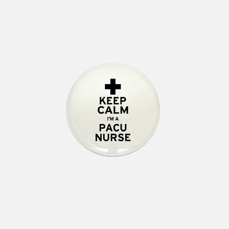 Keep Calm PACU Nurse Mini Button