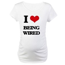 I love Being Wired Shirt