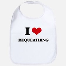 I Love Bequeathing Bib
