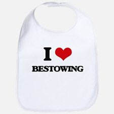 I Love Bestowing Bib