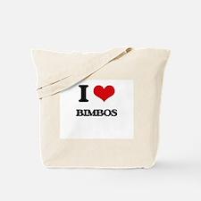 I Love Bimbos Tote Bag