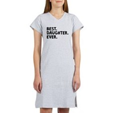 Best Daughter Ever Women's Nightshirt