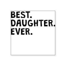Best Daughter Ever Sticker