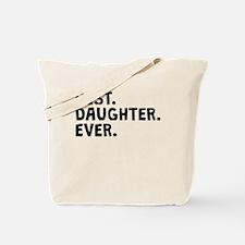 Best Daughter Ever Tote Bag