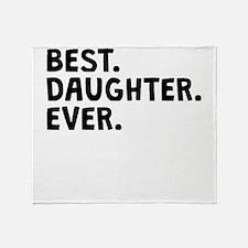 Best Daughter Ever Throw Blanket