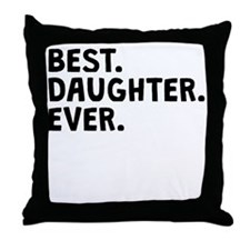 Best Daughter Ever Throw Pillow