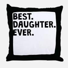 Best Daughter Ever Throw Pillow