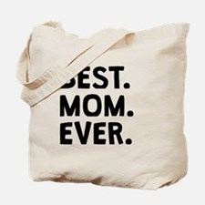 Best Mom Ever Tote Bag