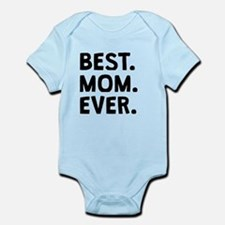 Best Mom Ever Body Suit