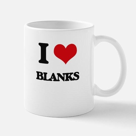 I Love Blanks Mugs