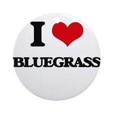 I Love Bluegrass Ornament (Round)