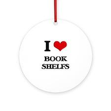 I Love Book Shelfs Ornament (Round)