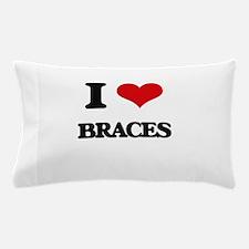 I Love Braces Pillow Case