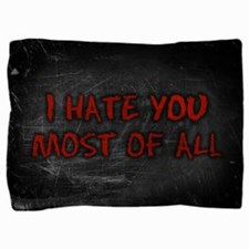 hate-you-most_13-5x18.jpg Pillow Sham