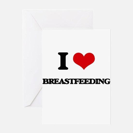 I Love Breastfeeding Greeting Cards