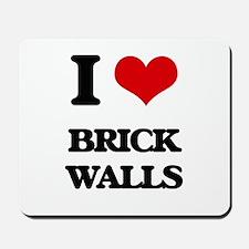 I Love Brick Walls Mousepad