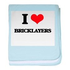 I Love Bricklayers baby blanket