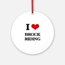 I Love Brock Riding Ornament (Round)