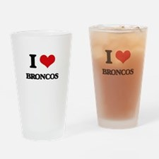I Love Broncos Drinking Glass