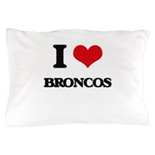 I Love Broncos Pillow Case