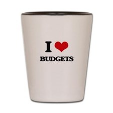 I Love Budgets Shot Glass