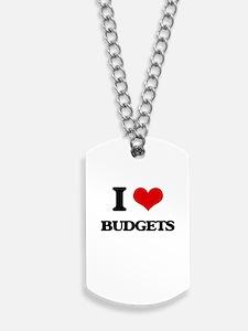 I Love Budgets Dog Tags