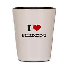 I Love Bulldozing Shot Glass