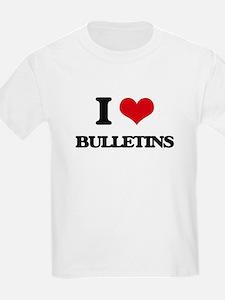 I Love Bulletins T-Shirt