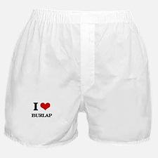 I Love Burlap Boxer Shorts